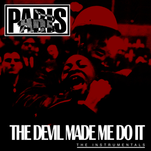 PARIS - The Devil Made Me Do It (The Instrumentals)