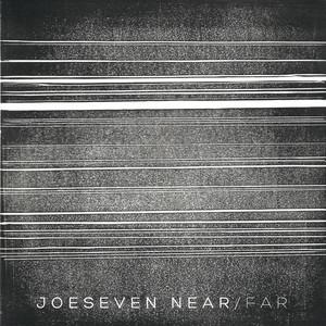 JOE SEVEN - Near/Far