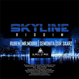 SEMONITA/SIR SKARZ/MR MOORE/RUBEN - Skyline Riddim