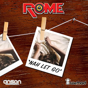 ROME - Nah Let Go