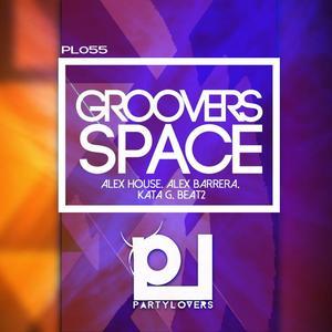 ALEX HOUSE/ALEX BARRERA/KATA G/BEAT2 - GROOVERS SPACE