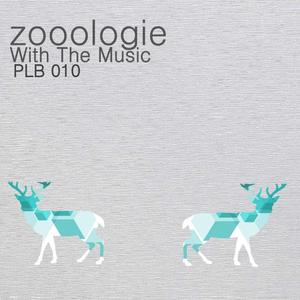 ZOOOLOGIE - With The Music