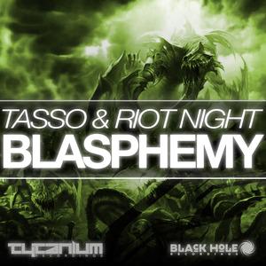 TASSO & RIOT NIGHT - Blasphemy