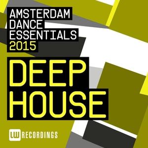VARIOUS - Amsterdam Dance Essentials 2015 Deep House