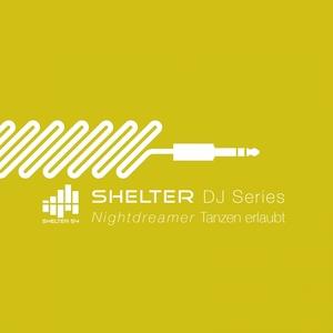 NIGHTDREAMER/VARIOUS - Shelter 54 DJ Series: Tanzen Erlaubt