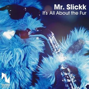 MR SLICKK - It's All About The Fur