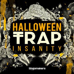 SINGOMAKERS - Halloween Trap Insanity (Sample Pack WAV/APPLE/LIVE/REASON)