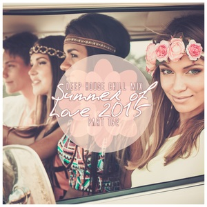 VARIOUS - Deep House Chill Mix Summer Of Love 2015 Part 1 & 2