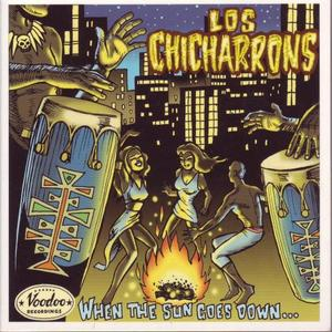 LOS CHICHARRONS - When The Sun Goes Down
