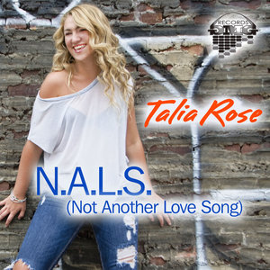 TALIA ROSE - N.A.L.S (Not Another Love Song)