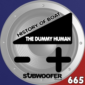 THE DUMMY HUMAN - History Of Boat