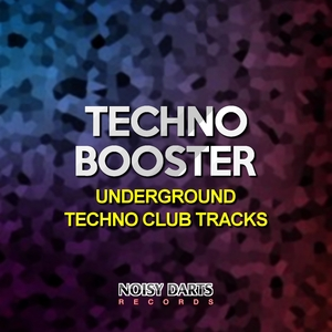 VARIOUS - Techno Booster Underground Techno Club Tracks