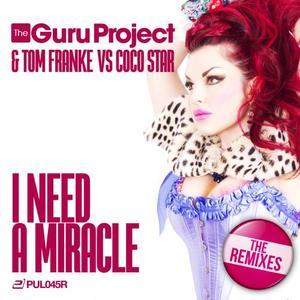 GURU PROJECT & TOM FRANKE vs COCO STAR - I Need A Miracle
