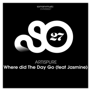 ARTISPURE feat JASMINE - Where Did The Day Go
