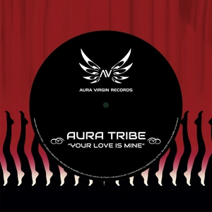AURA TRIBE - Your Love Is Mine