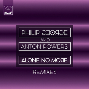 PHILIP GEORGE - Alone No More (Remixes)