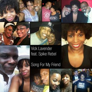 SPIKE REBEL/VICK LAVENDER - Song For My Friend