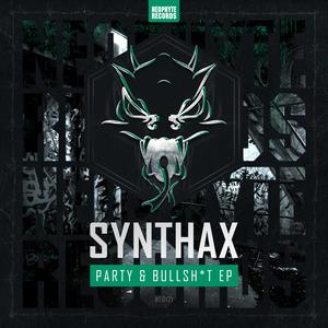 SYNTHAX - Party & Bullshit E P