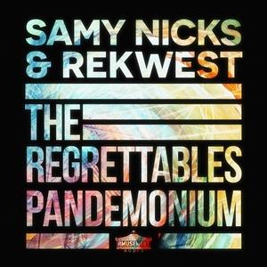 SAMY NICKS & REKWEST - The Regrettables/Pandemonium