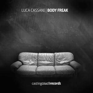 LUCA CASSANI - Body Freak