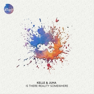 KELLE & JUHA - Is There Reality Somewhere