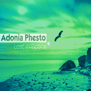 ADONIA PHESTO - Lost In Space