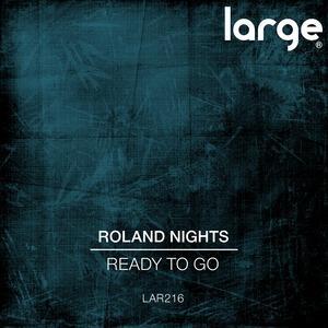 ROLAND NIGHTS - Ready To Go