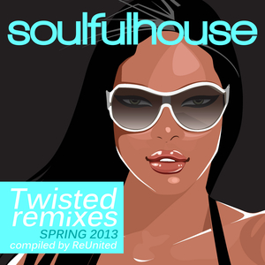 VARIOUS - Soulful House Twisted Remixes & Disco Sounds