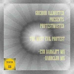GREIDOR ALLMASTER presents PROTESTMASTER - The Most Evil Protest