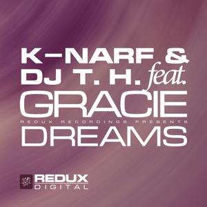 K NARF & DJ TH feat GRACIE - Dreams