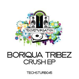 BORIQUA TRIBEZ - Crush EP