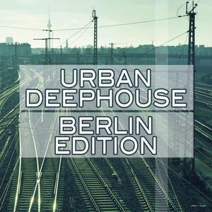 VARIOUS - Urban Deephouse: Berlin Edition