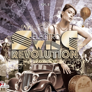 VARIOUS - The Electro Swing Revolution Vol 2