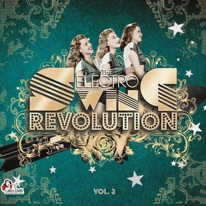 VARIOUS - The Electro Swing Revolution Vol 3