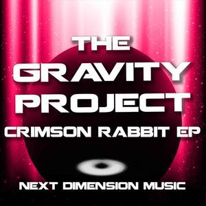 THE GRAVITY PROJECT - Crimson Rabbit EP