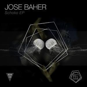 JOSE BAHER - Schoko EP