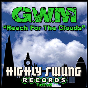 GWM - Reach For The Clouds