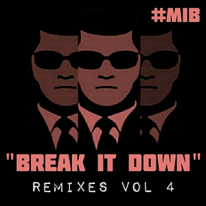 MIB - Break It Down Remixes Vol 4
