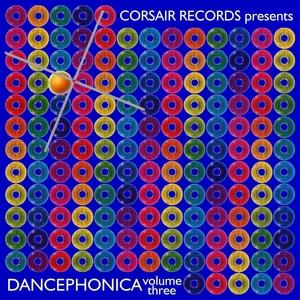 VARIOUS - Corsair Records Presents Dancephonica Vol 3