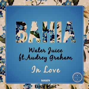 WATER JUICE feat AUDREY GRAHAM - In Love