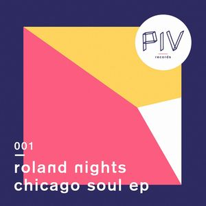 ROLAND NIGHTS - Chicago Soul EP