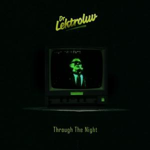 DR LEKTROLUV - Through The Night