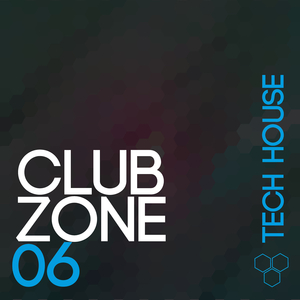 VARIOUS - Club Zone Tech House Vol 6