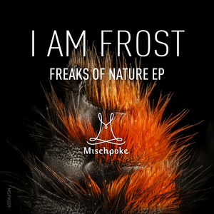 I AM FROST - Freaks Of Nature EP