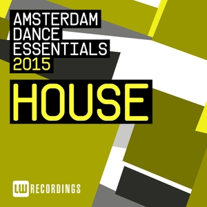 VARIOUS - Amsterdam Dance Essentials 2015 House