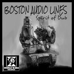 BOSTON AUDIO LINES - Spirit Of Dub