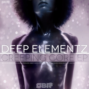 DEEP ELEMENTZ - Creeping Core EP