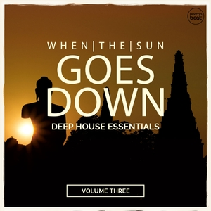 VARIOUS - When The Sun Goes Down Vol 3 (Deep House Essentials)