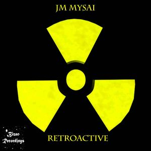 JM MYSAI - RetroActive