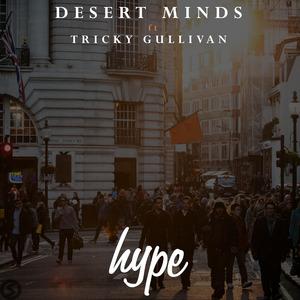 DESERT MINDS - Hype